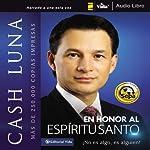 En honor al Espiritu Santo [In Honor of the Holy Spirit]: No es un algo, es un alguien! | Cash Luna