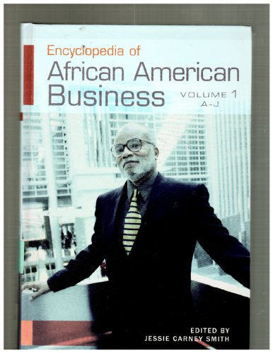 Search : Encyclopedia of African American Business: Volume 1, A-J