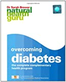 NHG: Overcoming Diabetes: The Complete Complementary Health Programme (Natural Health Guru)