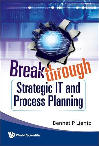 Breakthrough Strategic It and Process Planning