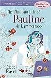 The Thrilling Life of Pauline de Lammermoor, Edeet Ravel, 1551929880
