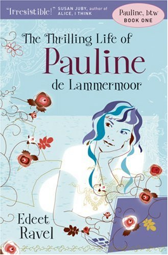 The Thrilling Life of Pauline De Lammermoor (Pauline, Btw, Book 1)
