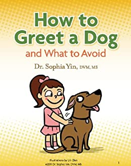 How to Greet a Dog and What to Avoid by [Yin, Sophia]