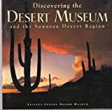 Discovering the Desert Museum and the Sonorean Desert Region, Roseann B. Hanson and Jonathan Hanson, 1886679045