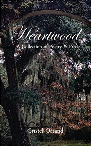 Heartwood: A Collection of Poetry & Prose