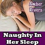 Naughty in Her Sleep | Amber Rivers