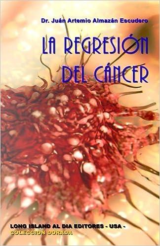 Book La regresion del cancer: Volume 16 (Coleccion Dorada)