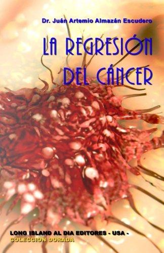 La regresion del cancer (Coleccion Dorada) (Volume 16) (Spanish Edition)