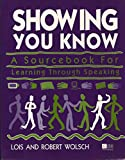 img - for Showing You Know: A Sourcebook for Learning Through Speaking (College Custom) book / textbook / text book