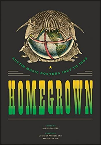 Homegrown: Austin Music Posters 1967 to 1982 (Southwestern Writers Collection Series, Wittliff Collections) by Patoski, Joe Nick, Jacobson, Nels (2015)