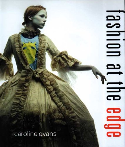 Fashion at the Edge: Spectacle, Modernity, and - Fashion Spectacles