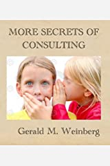 More Secrets of Consulting: The Consultant's Tool Kit (Consulting Secrets Book 2) Kindle Edition