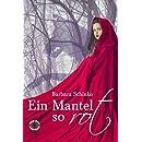 Ein Mantel so rot (Märchenspinnerei 2) (German Edition)