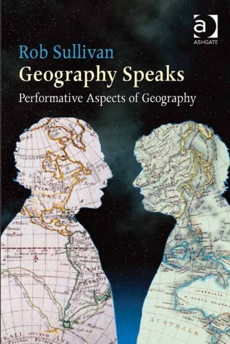 Geography Speaks: Performative Aspects of Geography: Performative Aspects of Geography Pdf