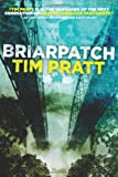 Briarpatch, Tim Pratt, 1926851447