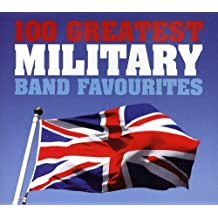 VARIOUS MILITARY BAN - 100 GREATEST MILITARY BAND FAVORITES)