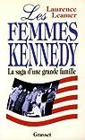 Les femmes Kennedy. La saga d'une grande famille par Leamer