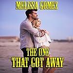 The One That Got Away | Melissa Gomez