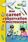 Mon carnet d'observation au microscope par Masson