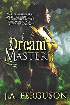 Dream Master: A Dream Chronicle Novel (The Dream Chronicles Book 3) by [Ferguson, J. A.]