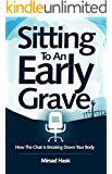 Sitting To An Early Grave: How The Chair Is Breaking Down Your Body