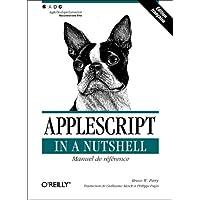 AppleScript In A Nutshell (édition française)
