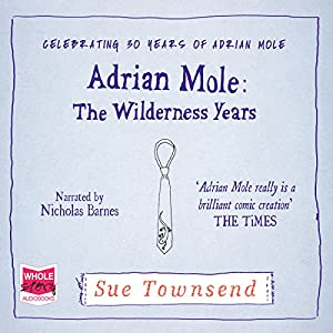 Adrian Mole: The Wilderness Years Hörbuch