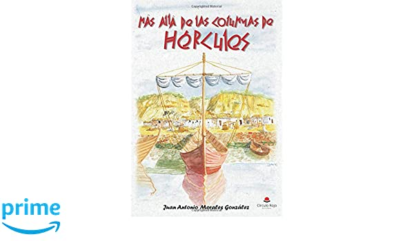 MÁS ALLÁ DE LAS COLUMNAS DE HÉRCULES (Spanish Edition): Juan ...
