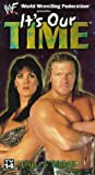 WWF: Its Our Time [VHS]