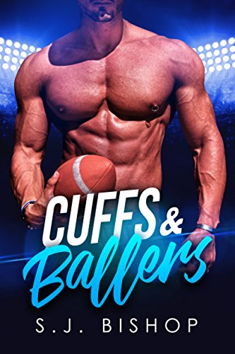 Cuffs & Ballers: A Second Chance Romance (Blitz)