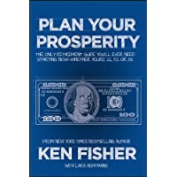 Plan Your Prosperity: The Only Retirement Guide You'll Ever Need, Starting Now--Whether You're 22, 52 or 82 (Fisher Investments)