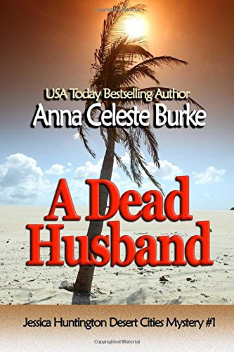 Read Online A Dead Husband (Jessica HuntingtonDesert Cities Mystery) (Volume 1) pdf