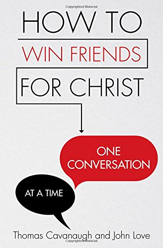 Download How to Win Friends for Christ . . . One Conversation at a Time pdf epub