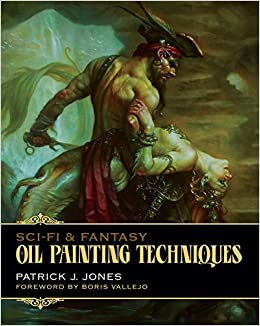 Sci Fi Fantasy Oil Painting Techniques Patrick J Jones