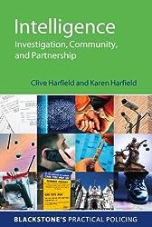 Intelligence: Investigation, Community and Partnership (Blackstone's Practical Policing)