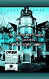 The Complete Guide to Success in Real Estate Sales