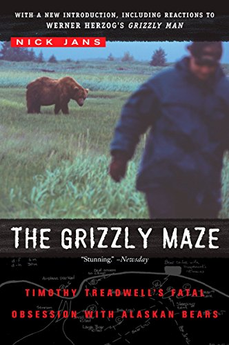 The Grizzly Maze: Timothy Treadwell's Fatal Obsession with Alaskan Bears ()