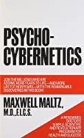 Psycho-Cybernetics. A New Way to Get More Living Out of Life