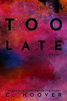 Too Late by [Hoover, C]