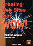Creating Websites That Wow!, Mark Neely, 1873668279