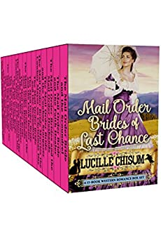 Mail Order Brides of Last Chance: A 15-Book Western Romance Box Set (Mail Order Bride) by [Chisum, Lucille]