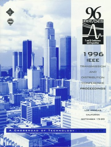 16 Transmission - 1996 IEEE Transmission and Distribution Conference Proceedings: Proceedings of the 1996 IEEE Power Engineering Society : Transmission and Distribution ... Angeles, California, Septebmer 15-20, 1996