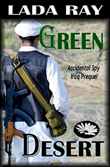 Green Desert (Accidental Spy Prequel) by [Ray, Lada]