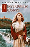 There Will Be Wolves, Karleen Bradford, 0525675396