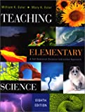 Teaching Elementary Science : A Full Spectrum Science Instruction Approach, Esler, William K. and Esler, Mary K., 0534508340