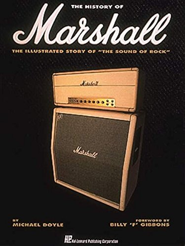 A History of Marshall The Illustrated Story Of The Sound Of Rock
