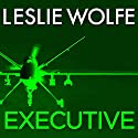Executive: A Thriller Audiobook by Leslie Wolfe Narrated by Todd Waites