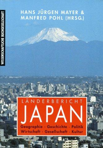 Länderbericht Japan. Geographie - Geschichte - Politik - Wirtschaft - Gesellschaft - Kultur