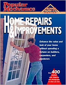 Popular Mechanics Home Repairs Improvements Home How To Popular