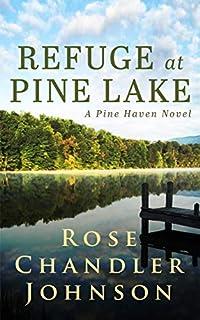 Refuge At Pine Lake by Rose Chandler Johnson ebook deal